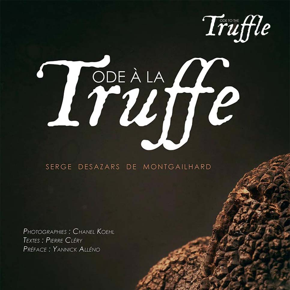 Ode a la truffe desazars ode to the truffle