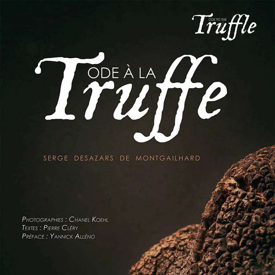 Ode a la truffe desazars ode to the truffle